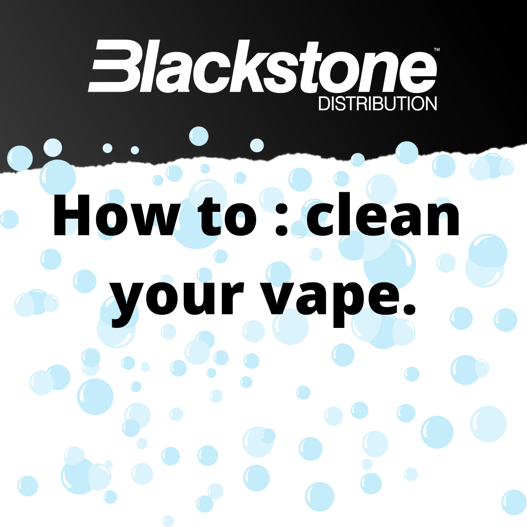 How to : clean your vape.