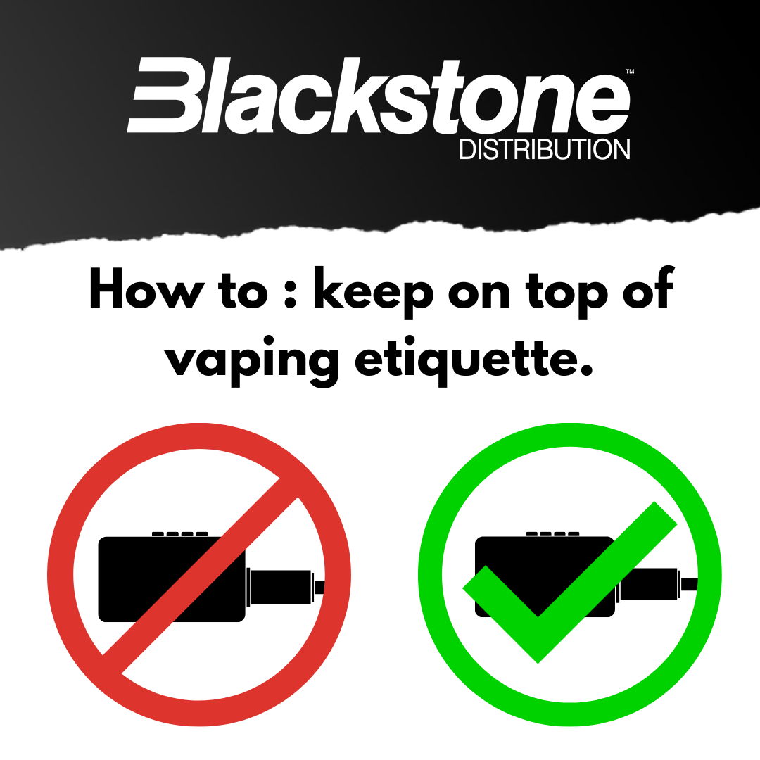 How to: keep on top of vaping etiquette.