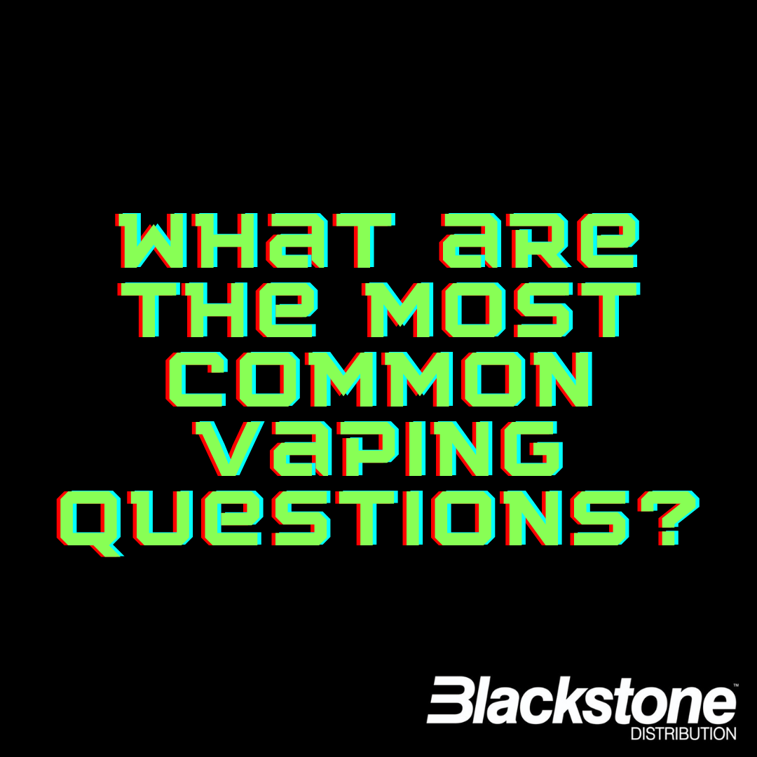 Most Common Vaping Questions